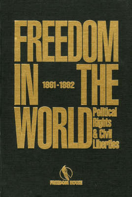 Freedom in the World: Political Rights and Civil Liberties, 1991-1992 (Hardback)