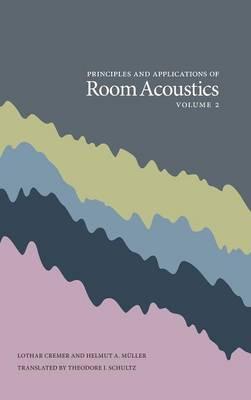 Principles and Applications of Room Acoustics, Volume 2 (Hardback)