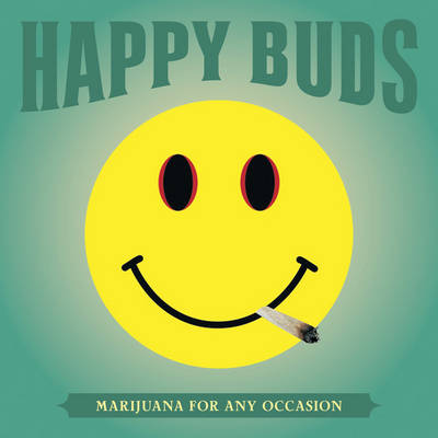 Happy Buds: Marijuana For Any Occasion (Paperback)