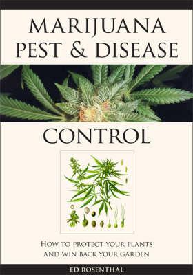 Marijuana Pest And Disease Control: How To Protect Your Plants and Win Back Your Garden (Paperback)