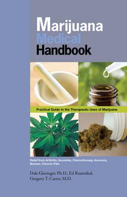 Marijuana Medical Handbook: Practical Guide to Theraputic Uses of Marijuana (Paperback)
