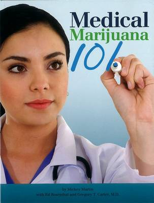 Medical Marijuana 101: Everything They Told You is Wrong (Paperback)