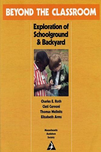 Beyond the Classroom: Exploration of Schoolground and Backyard (Paperback)