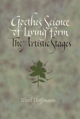 Goethe's Science of Living Form: The Artistic Stages (Paperback)