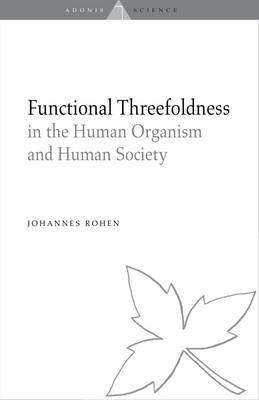 Functional Threefoldness: In the Human Organism and Human Society (Paperback)