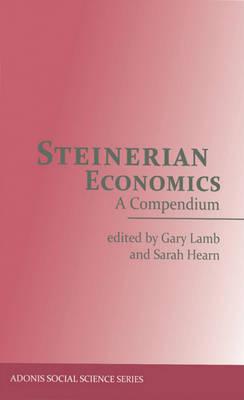 Steinerian Economics: A Compendium (Paperback)