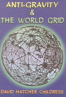 Anti-Gravity and the World Grid (Paperback)