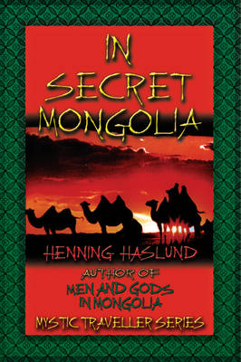 In Secret Mongolia: Sequel to Men and Gods in Mongolia (Paperback)