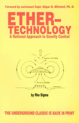 Ether Technology: Rational Approach to Gravity Control (Paperback)