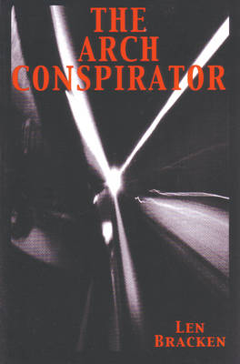 Arch Conspirator: Essays and Actions (Paperback)