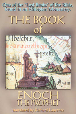 Book of Enoch the Prophet: One of the 'Lost Books of the Bible' Found in an Ethiopian Monastery (Paperback)