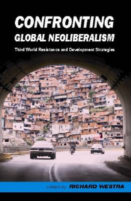 Confronting Global Neoliberalism (Paperback)