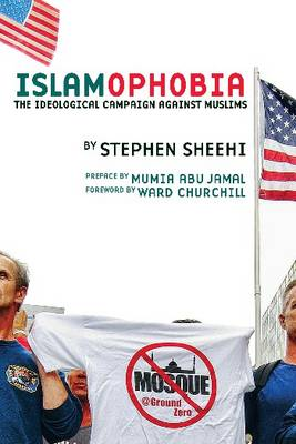 Islamophobia: The Ideological Campaign Against Muslims (Paperback)