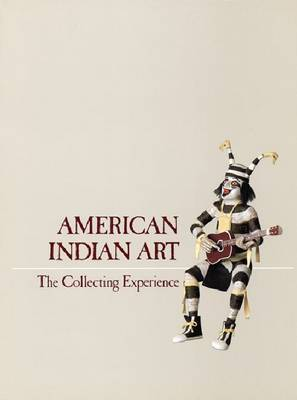 American Indian Art: The Collecting Experience (Paperback)