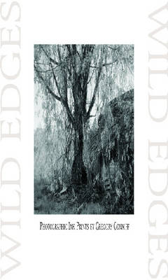 Wild Edges: Photographic Ink Prints by Gregory Conniff (Paperback)