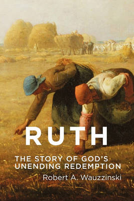 Ruth: The Story of God's Unending Redemption (Paperback)