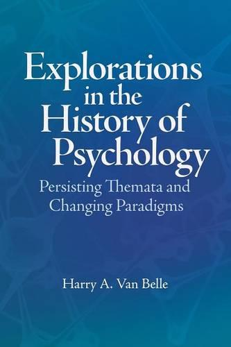 Explorations in the History of Psychology: Persisting Themata and Changing Paradigms (Paperback)