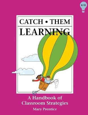 Catch Them Learning: A Handbook of Classroom Strategies (Paperback)