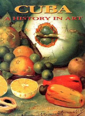 Cuba: A History in Art (Hardback)