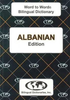 English-Albanian & Albanian-English Word-to-Word Dictionary: Suitable for Exams (Paperback)