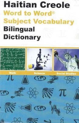 English-Haitian Creole & Haitian Creole-English Word-to-word Dictionary: Maths, Science & Social Studies - Suitable for Exams (Paperback)