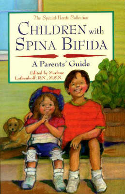 Children with Spina Bifida: A Parents' Guide - Special-Needs Collection S. (Hardback)