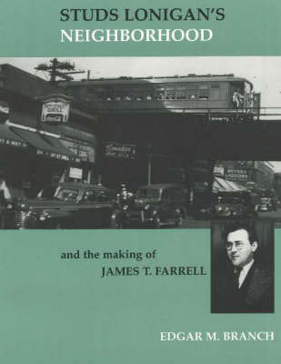 Studs Lonigan's Neighborhood: and the Making of James T Farrell (Paperback)