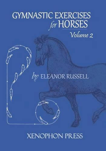 Gymnastic Exercises for Horses: Volume II (Paperback)