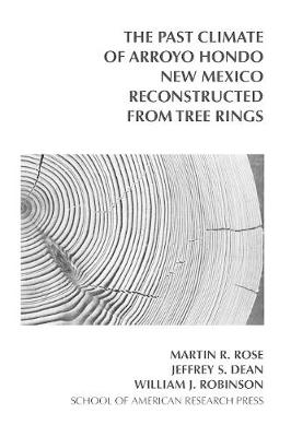 The Past Climate of Arroyo Hondo, New Mexico, Reconstructed from Tree Rings (Paperback)