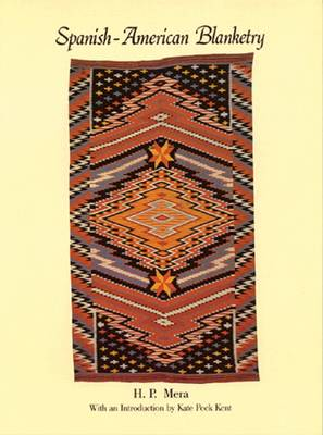 Spanish-American Blanketry: Its Relationship to Aboriginal Weaving in the Southwest (Paperback)