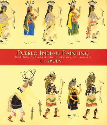 Pueblo Indian Painting: Tradition and Modernism in New Mexico, 1900-1930 (Hardback)