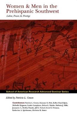 Women & Men in the Prehispanic Southwest: Labor, Power, and Prestige - School for Advanced Research Advanced Seminar Series (Hardback)
