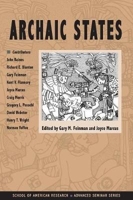 Archaic States - School for Advanced Research Advanced Seminar Series (Paperback)