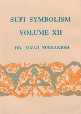 Sufi Symbolism: The Nurbakhsh Encyclopaedia of Sufi Terminology (Hardback)