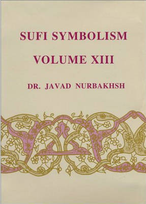 Sufi Symbolism: Scribes, Pens, Tablets, Koranic Letters, Words, Discourse, Speech, Divine Names, Attributes and Essence (Hardback)