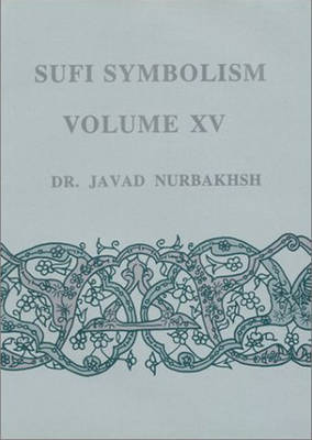 Sufi Symbolism: The Terms Relating to Reality, the Divine Attributes and the Sufi Path (Hardback)