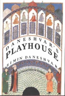 Daneshvar's Playhouse: A Collection of Stories (Hardback)