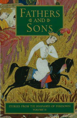 Stories from the Shahnameh of Ferdowsi, Volume 2: Fathers & Sons (Hardback)