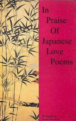 In Praise of Japanese Love Poems: An Anthology (Paperback)