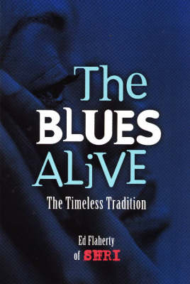 Blues Alive: The Timeless Tradition (Paperback)