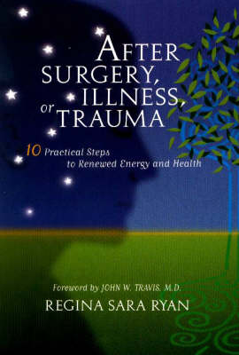 After Surgery Illness or Trauma: 10 Practical Steps to Renewed Energy & Health (Paperback)