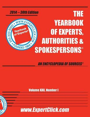 Yearbook of Experts, Authorities & Spokespersons -- 30th Annual - 2014 Edition (Paperback)