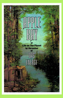 Apple Bay: Or Life on the Planet (Paperback)