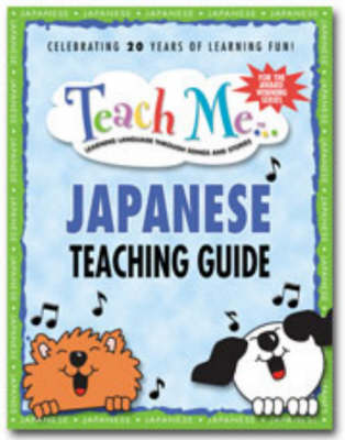 Teach Me... Japanese Teaching Guide: Teaching Guide: Learning Language Through Songs and Stories (Paperback)