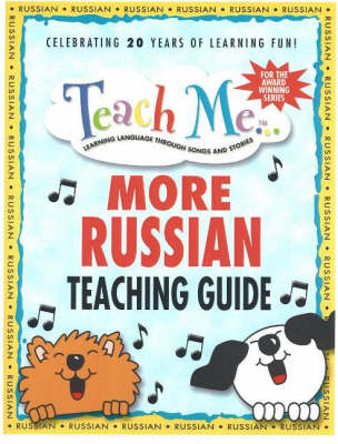 Teach Me More Russian Teaching Guide: Learning Language Through Songs and Stories (Paperback)