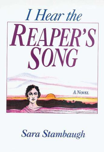 I Hear the Reaper's Song: A Novel (Hardback)