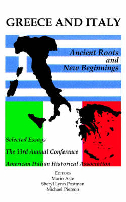 Greece and Italy: Ancient Roots & New Beginnings - American Italian Historical Association (Hardback)