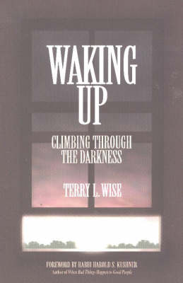 Waking Up: Climbing Through the Darkness (Paperback)