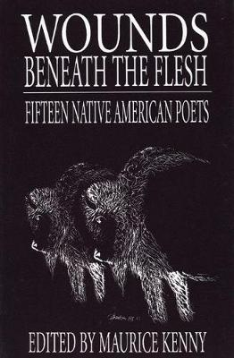 Wounds Beneath the Flesh: Fifteen Native American Poets (Paperback)