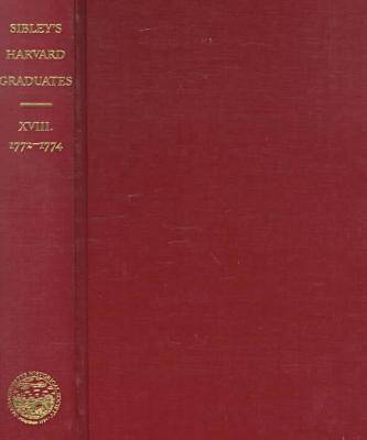 Sibley's Harvard Graduates v. 18 - Biographical Sketches of the Graduates of Harvard College (Hardback)